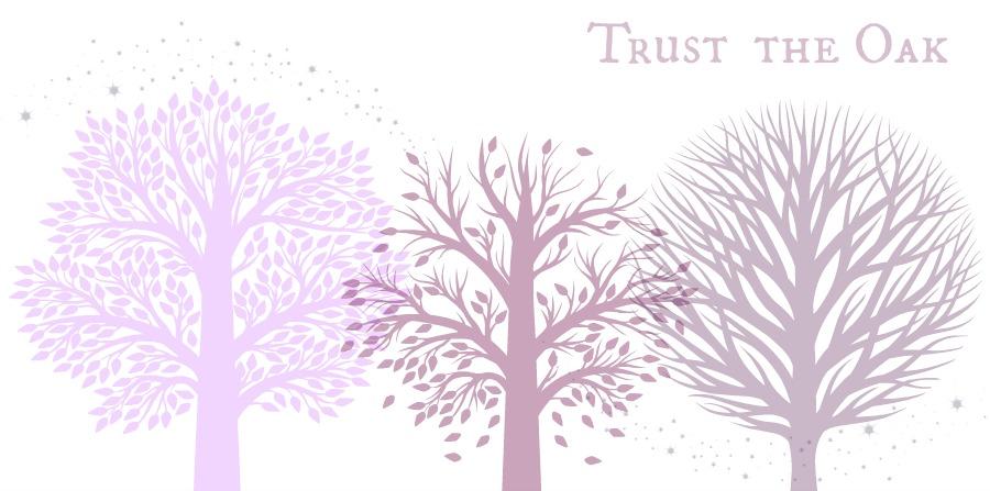 Trust the Oak