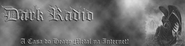 "DARK RADIO "" A CASA DO HEAVY METAL NA INTERNET """