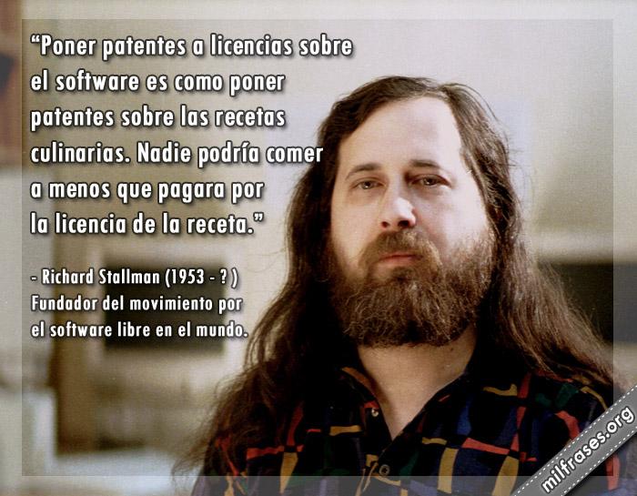 Poner patentes a licencias sobre el software es como poner patentes sobre las recetas culinarias. Richard Stallman programador informático frases software libre