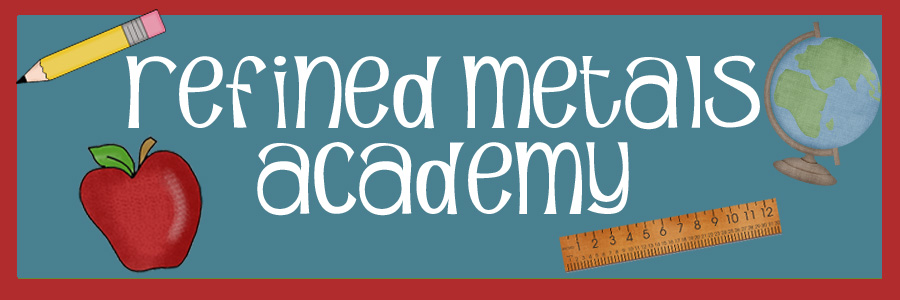 Refined Metals Academy
