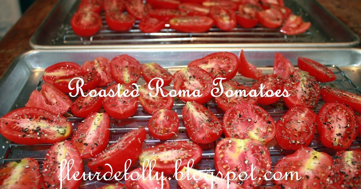 Fleur de Lolly: Roasted Roma Tomatoes