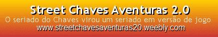 Street Chaves Aventuras 2.0