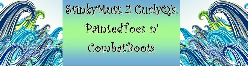StinkyMutt, 2 CurlyQ's, PaintedToes n' CombatBoots