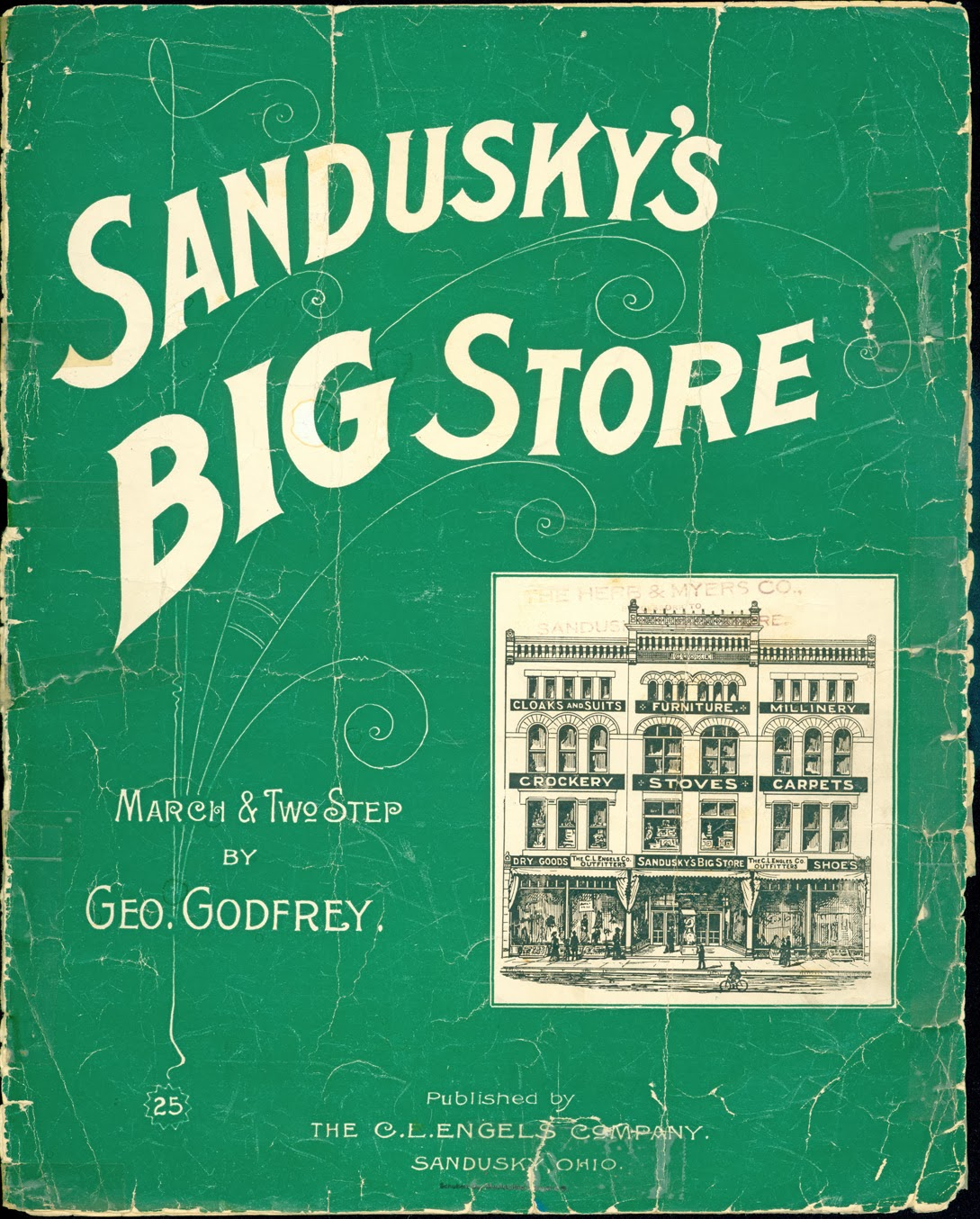 Mr. Godfreyu0027s Musical Composition Entitled Sanduskyu0027s Big Store March And  Two Step Was Published By The C.L. Engels Company In Sandusky, Ohio.