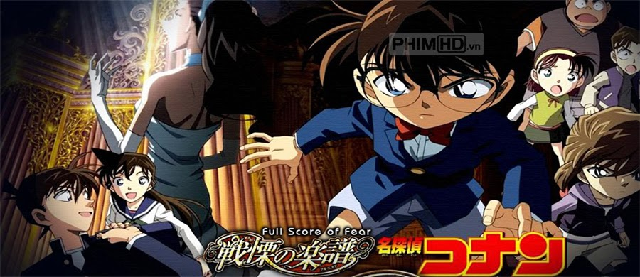 Thám Tử Lừng Danh Conan 12: Tận Cùng Của Sự Sợ Hãi - Conan Movie 12: Full Score Of Fear - 2008