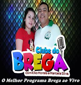 PROGRAMA CLUBE DO BREGA APRESENTAÇÃO KIKO MORAIS