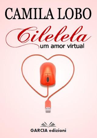 """Meu Livro """"Cilelela:Um Amor Virtual"""" 2º Edição Totalmente Renovado."""