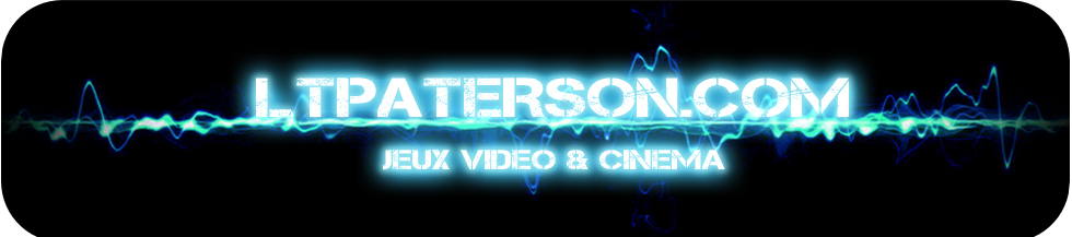 Ltpaterson.com Blog jeux video, PlayStation 3 et 4, Xbox 360 et One, cinéma, Blu-Ray et collector