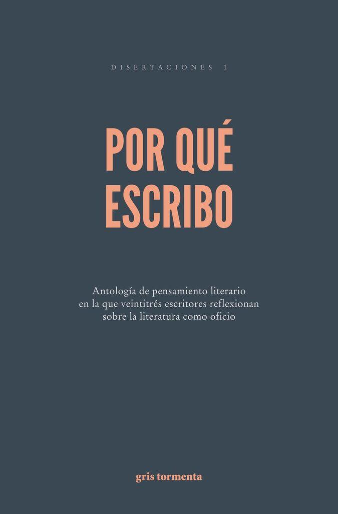Por qué escribo (Gris Tormenta, 2017)