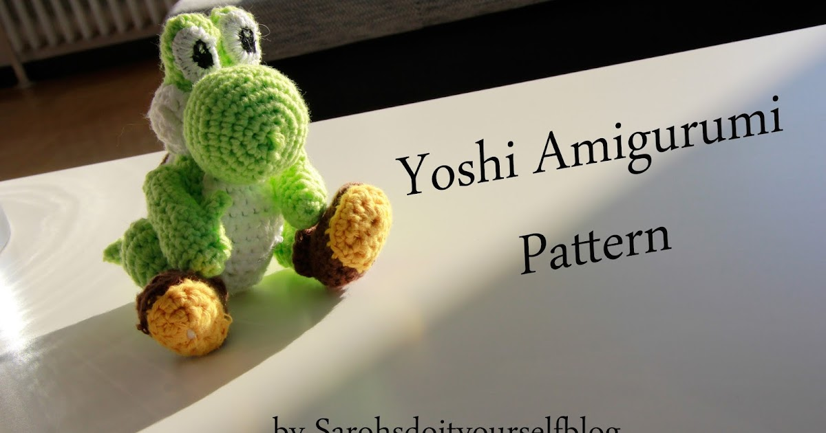 Sarohs Do It Yourself Blog Free Yoshi Amigurumi Crochet Pattern