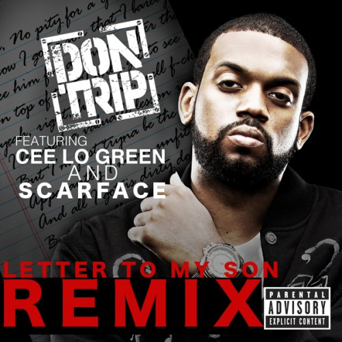 Don Trip Ft. Cee Lo & Scarface   Letter To My Son (Remix) Lyrics