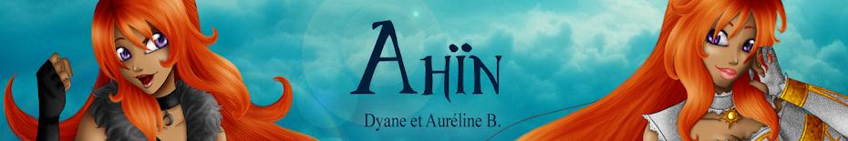"""Ahïn """"Les chroniques de Nailah et Kalyah"""""""