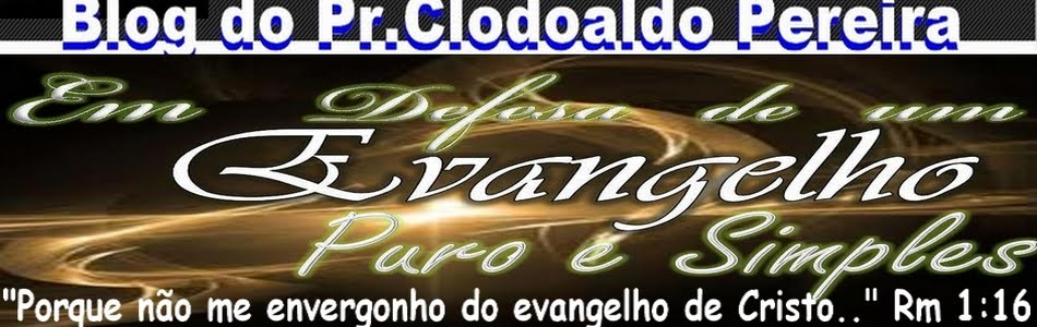 Blog do Pr.Clodoaldo Pereira
