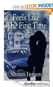 Free eBook Feature: Feels Like the First Time by Shawn Inmon