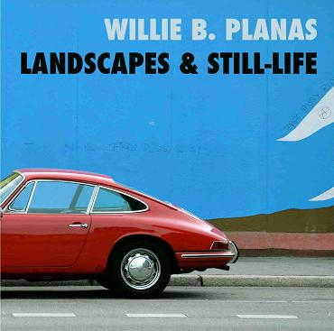 WILLIE B. PLANAS - (2013) Landscapes & still life