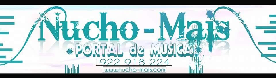 Nucho Mais - Portal de Música