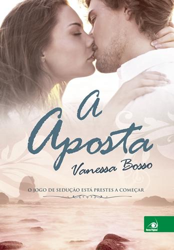 A Aposta - Vanessa Bosso