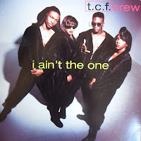 T.C.F. Crew - I Ain't The One (VLS) (1991)