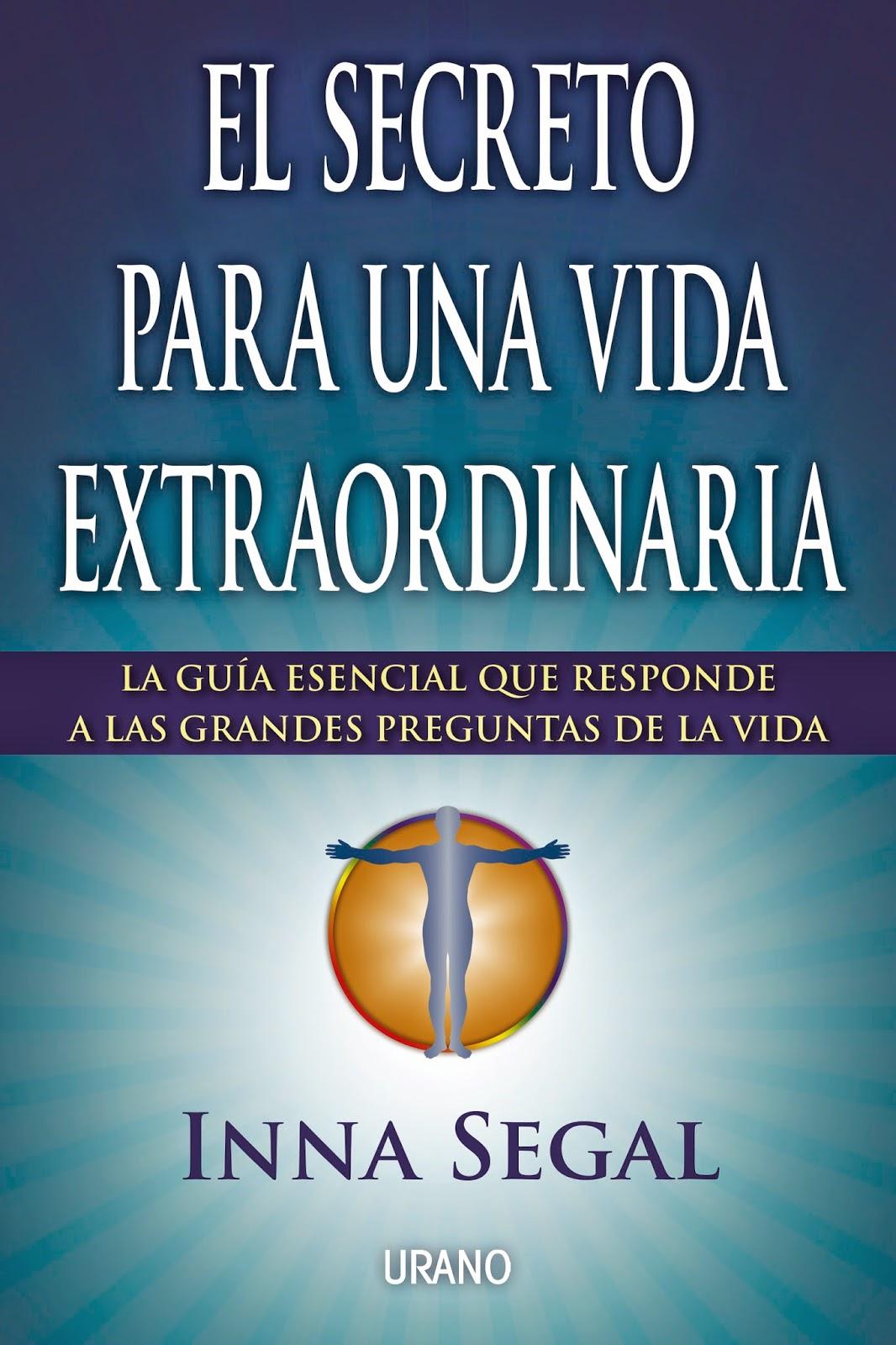 El secreto para una vida extraordinaria - Inna Segal