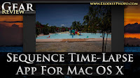 Sequence Time-Lapse Photography App For Mac OSX By Frosthaus | Gear Review