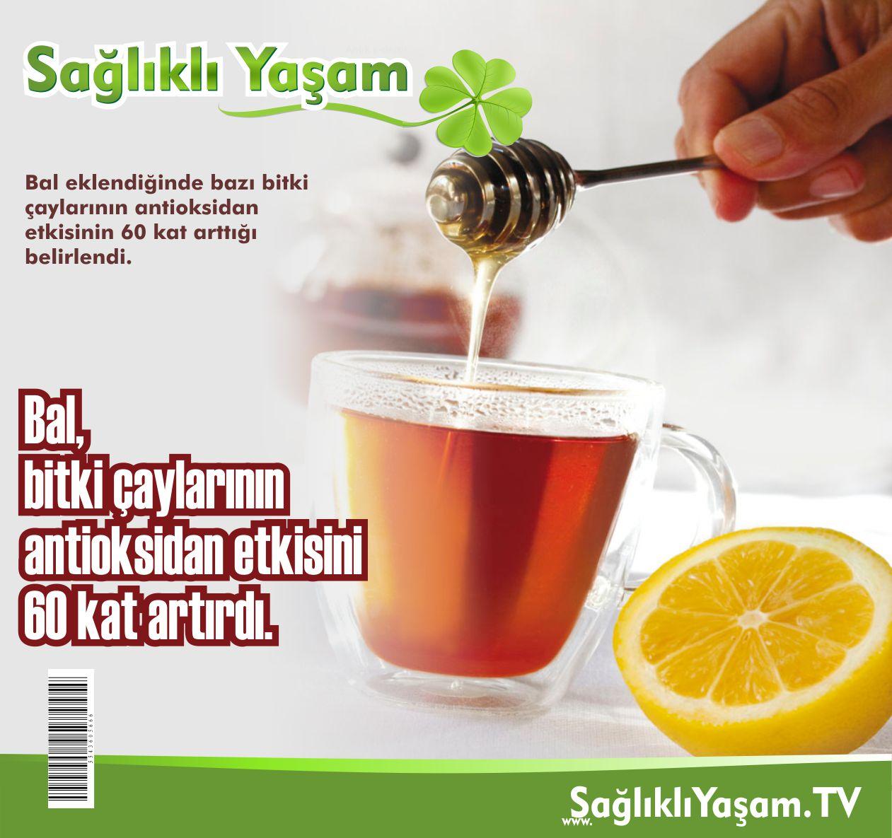 Bal, Balın faydaları, Bitkisel tedavi yöntemleri, Şifalı bitkiler, Bitki çayları, Ihlamur, Ihlamur çayı, Antioksidanlar, Yeşil çay, Siyah çay,
