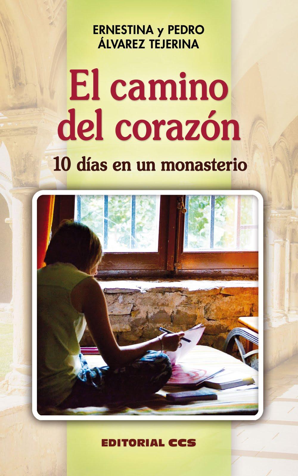 El camino del corazón 10 días en un monasterio