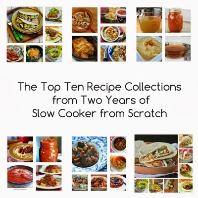 The Top Ten Most Popular Recipe Collections from Two Years of Slow Cooker from Scratch!