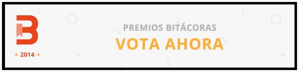 http://bitacoras.com/premios14/votar/b5c1d5602f16db9cfc418984729e4c1972bf88ab