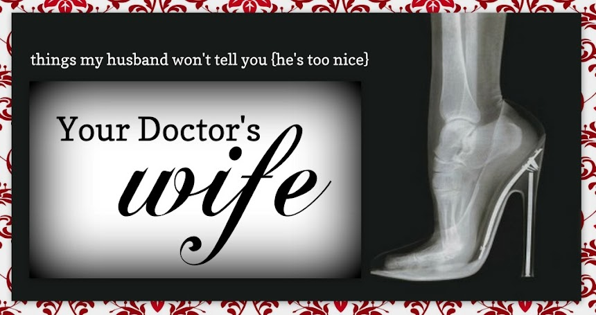 Your Doctor&#39;s Wife