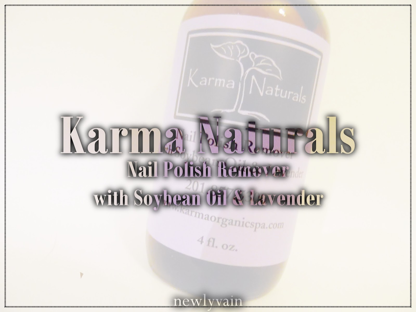 Newly Vain: Karma Naturals Nail Polish Remover with Soybean Oil ...