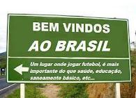 BEM VINDOS AO BRASIL ONDE JOGAR FUTEBOL É MAIS IMPORTANTE DO QUE EDUCAÇÃO...