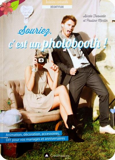 """""""Souriez, c'est un photoboth !"""" d'Alizée Fonvielle et Pauline Martin chez CreaPassions"""