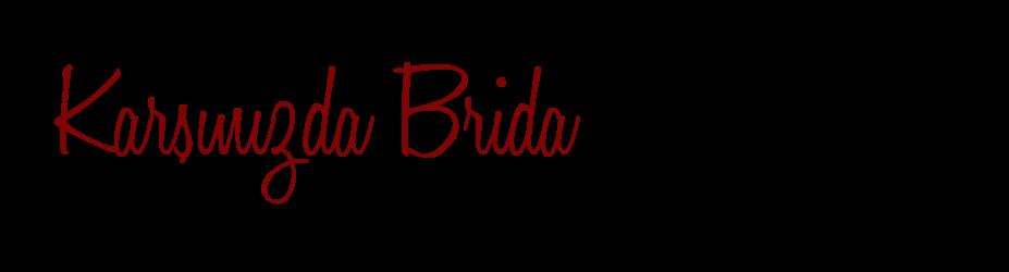 Karşınızda Brida