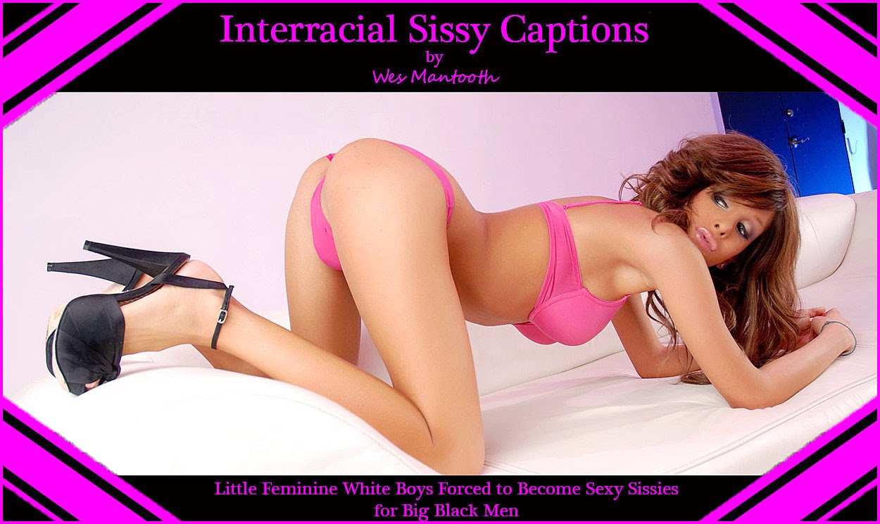 Interracial Sissy Captions