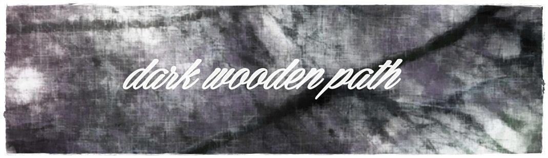 dark wooden path ☆