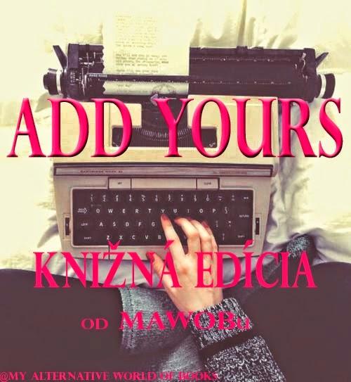 http://loveinbooks.blogspot.sk/2014/04/add-yours-knizna-edicia-uvodny-clanok.html