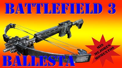 Battlefield 3 Mis Mejores Momentos con Ballesta