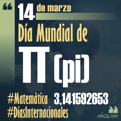 14 de marzo – Día Mundial de π (pi) #DíasInternacionales