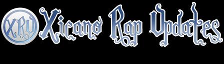 Xicano Rap Updates