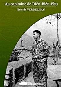 Au Capitaine de Diên-Biên-Phu – de Éric de VERDELHAN