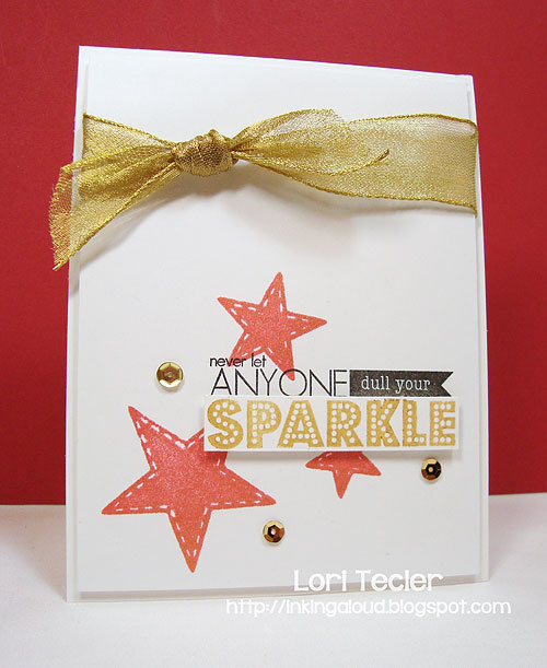 Never Let Anyone Dull Your Sparkle-designed by Lori Tecler/Inking Aloud-stamps and dies from Lil' Inker Designs