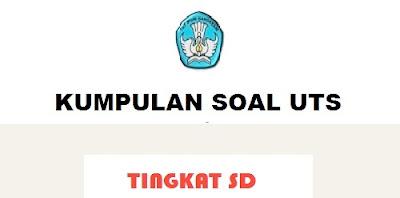 Download Soal Ulangan Tengah Semester UTS Tingkat SD