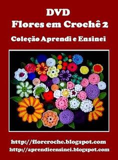 flores em croche correntes 2 conteudo do dvd flores em croche 2 com edinir-croche blog dvd video aula loja