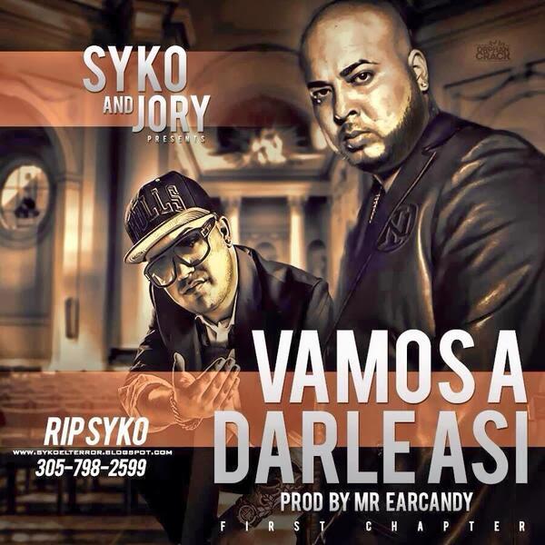 Descarga Syko Jory Vamos A Darle Asi MP3 Realeza Urbana Magazine