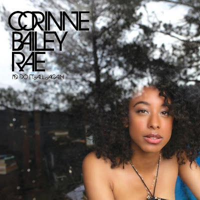 Corinne Bailey Rae - I'd Do It All Again Lyrics