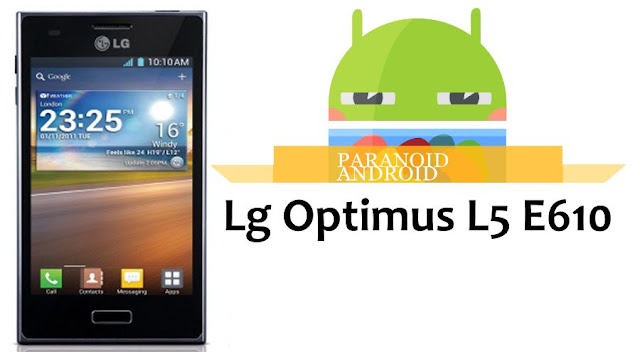 Install Paranoid android custom rom on Lg Optimus L5 E610
