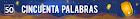 50 PALABRAS GANADOR SEPTIEMBRE/2016 - 3º FINAL AÑO 2016