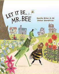 Let it be, Mr. Bee