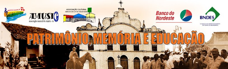PATRIMÔNIO, MEMÓRIA E EDUCAÇÃO