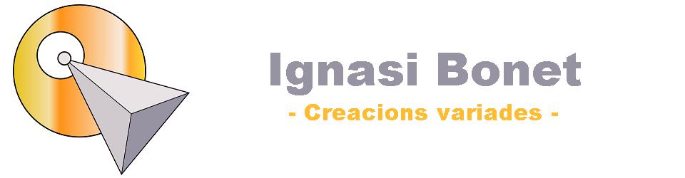 Ignasi Bonet - Creacions vàriades